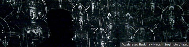 Accelerated Buddha - Hiroshi Sugimoto