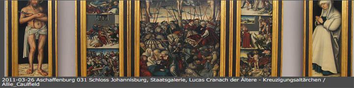 2011-03-26 Aschaffenburg 031 Schloss Johannisburg, Staatsgalerie, Lucas Cranach der Altere - Kreuzigungsaltarchen